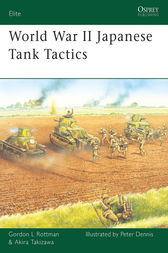 World War II Japanese Tank Tactics by Gordon L Rottman