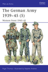 The German Army 1939-45 (5): Western Front 1943-45 by Nigel Thomas