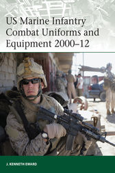 US Marine Infantry Combat Uniforms and Equipment 2000-12 by Kenneth J Eward