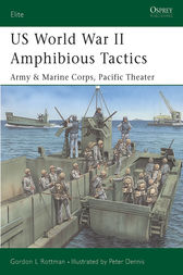 US World War II Amphibious Tactics by Gordon L Rottman