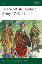 The Scottish Jacobite Army 1745-46 by Stuart Reid