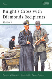 Knight's Cross with Diamonds Recipients by Gordon Williamson