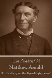 Matthew Arnold, The Poetry Of by Matthew Arnold
