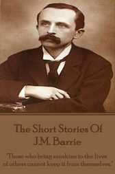 The Short Stories Of JM Barrie by JM Barrie