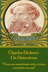 Charles Dickens - On Detectives by Charles Dickens