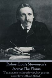 Across The Plains by Robert Louis Stevenson