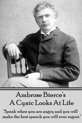 A Cynic Looks At Life by Ambrose Bierce