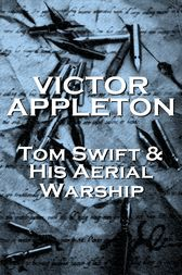 Tom Swift & His Aerial Warship by Victor Appleton