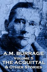 The Acquital  & Other Stories by A.M. Burrage