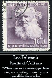 Leo Tolstoy - Fruits of Culture, A Comedy in Four Acts by Leo Tolstoy