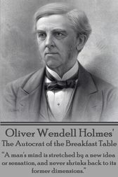 The Autocrat of the Breakfast Table by Oliver Wendell Holmes