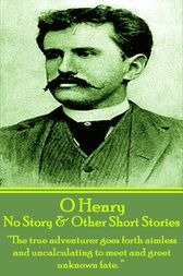 No Story & Other Short Stories by O Henry