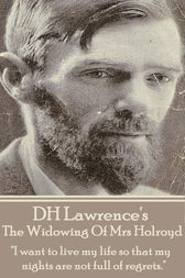 The Widowing Of Mrs Holroyd by D.H. Lawrence