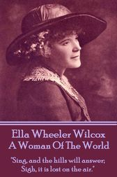 A Woman Of The World by Ella Wheeler Wilcox