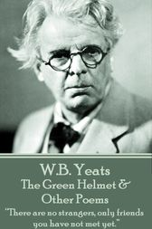 The Green Helmet & Other Poems by W.B. Yeats