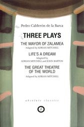 Calderon: Three Plays by Pedro Calderon de la Barca