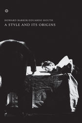 A Style and Its Origins by Howard Barker