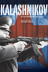 Kalashnikov: In the Woods by the Lake by Fraser Grace