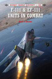 F-111 & EF-111 Units in Combat by Peter Davies