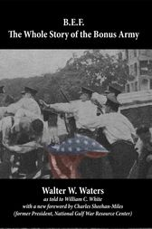 B.E.F.: The Whole Story of the Bonus Army by Walter Waters
