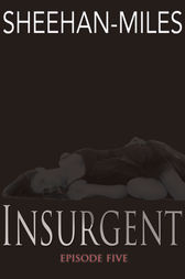 Insurgent (Episode 5) by Charles Sheehan-Miles