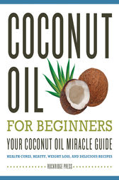 Coconut Oil for Beginners by Rockridge Press