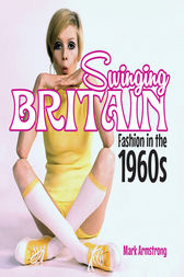 Swinging Britain: Fashion in the 1960s by Mark Armstrong