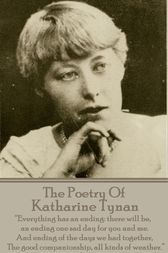 The Poetry Of Katharine Tynan by Katherine Tynan