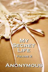My Secret Life Volume 2 by Author Anonymous