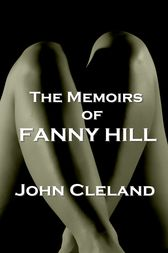 The Memoirs Of Fanny Hill by John Cleland