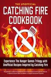 Catching Fire Cookbook by Rockridge Press