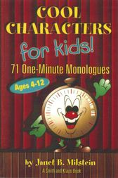 Cool Characters for Kids: 71 One-Minute Monologues VI by Janet Milstein