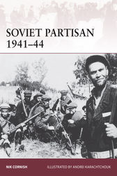 Soviet Partisan 1941-45 by Nik Cornish