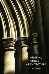 Medieval Church Architecture by Jon Cannon