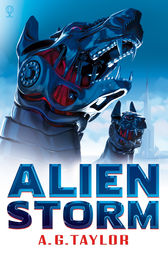 Alien Storm by A.G. Taylor