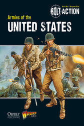 Bolt Action: Armies of the United States by Massimo Torriani