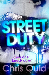 Street Duty, Case One: Knock Down by Chris Ould