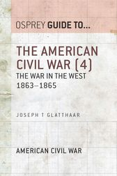 The American Civil War (4): The war in the West 1863-1865 by Joseph T. Glatthaar