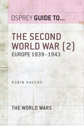 The Second World War (2): Europe 1939-1943 by Dr Robin Havers