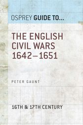 The English Civil Wars 1642–1651 by Dr Peter Gaunt