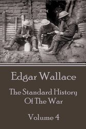 The Standard History Of The War - Volume 4 by Edgar Wallace