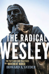The Radical Wesley by Howard A Snyder