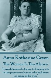 The Women In The Alcove by Anna  Katherine Green