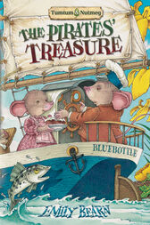 Tumtum and Nutmeg: The Pirates' Treasure by Emily Bearn