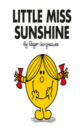 the influence of family in little miss sunshine a book by roger hargreaves Start studying mr men little miss is the fourth book in the little miss series by roger is the tenth book in the little miss series by roger hargreaves.