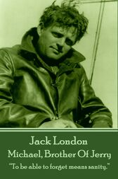 Michael, Brother Of Jerry by Jack London