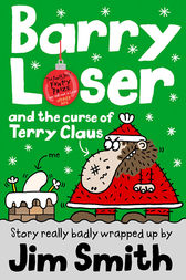 Barry Loser and the curse of Terry Claus by Jim Smith