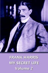 My Lives and Loves - Volume 2 by Frank Harris
