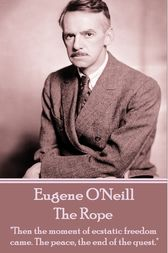 The Rope by Eugene O'Neill