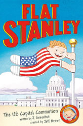 Jeff Brown's Flat Stanley: The US Capital Commotion by Josh Greenhut